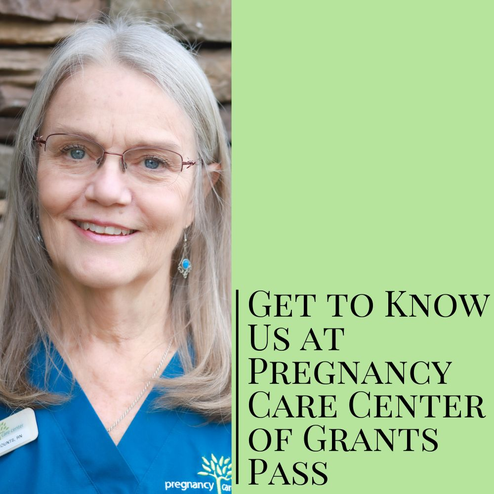 Get to Know Us at Pregnancy Care Center of Grants Pass