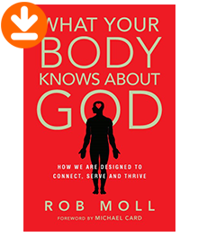 What Our Bodies Know about God