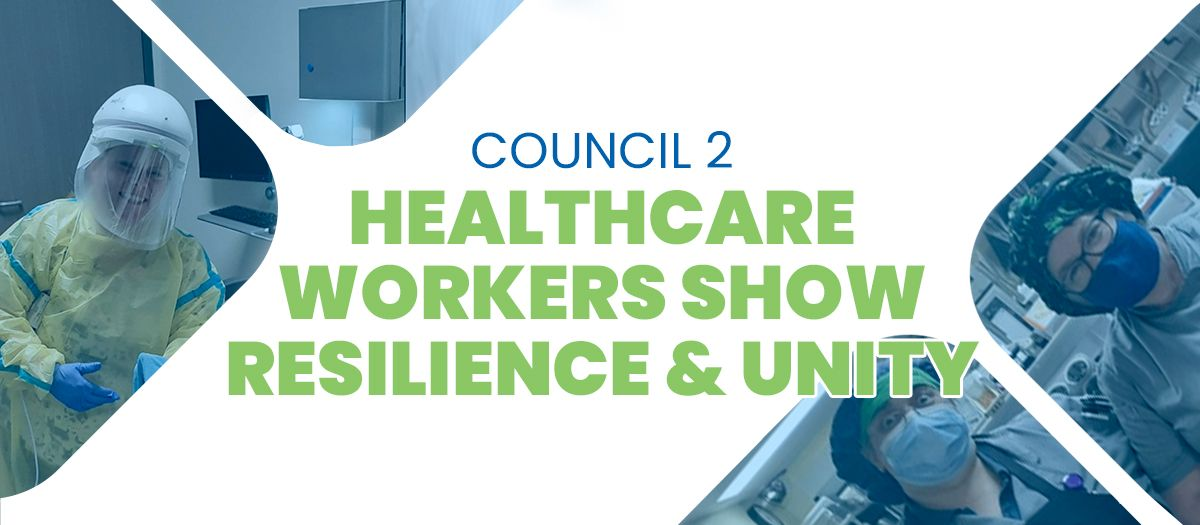 One Year Into COVID-19, Council 2 Healthcare Workers Show Resilience and Unity