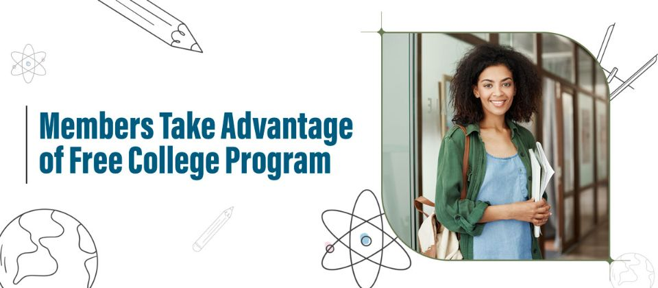 Members Take Advantage of Free College Program and Recommend to Others